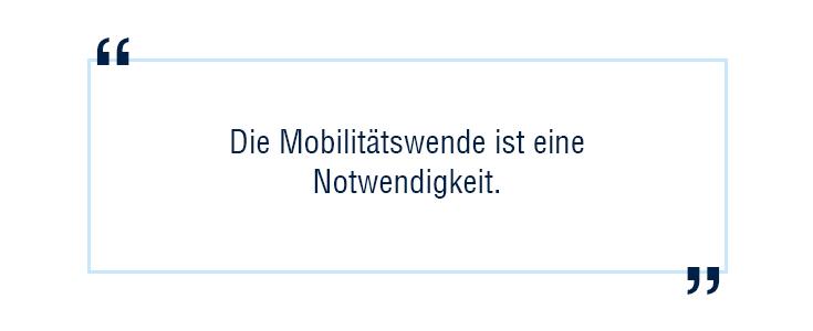 Die Mobilitätswende ist eine Notwendigkeit.